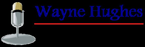 Wayne Hughes Voiceovers